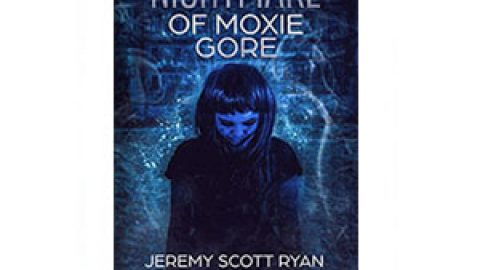 The Nightmare of Moxie Gore
