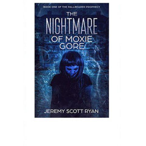 The Nightmare of Moxie Gore